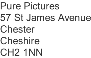 Pure Pictures 57 St James Avenue Chester Cheshire CH2 1NN